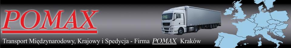 """Transport Międzynarodowy, Krajowy i Spedycja – Firma """" POMAX """" – Kraków"""
